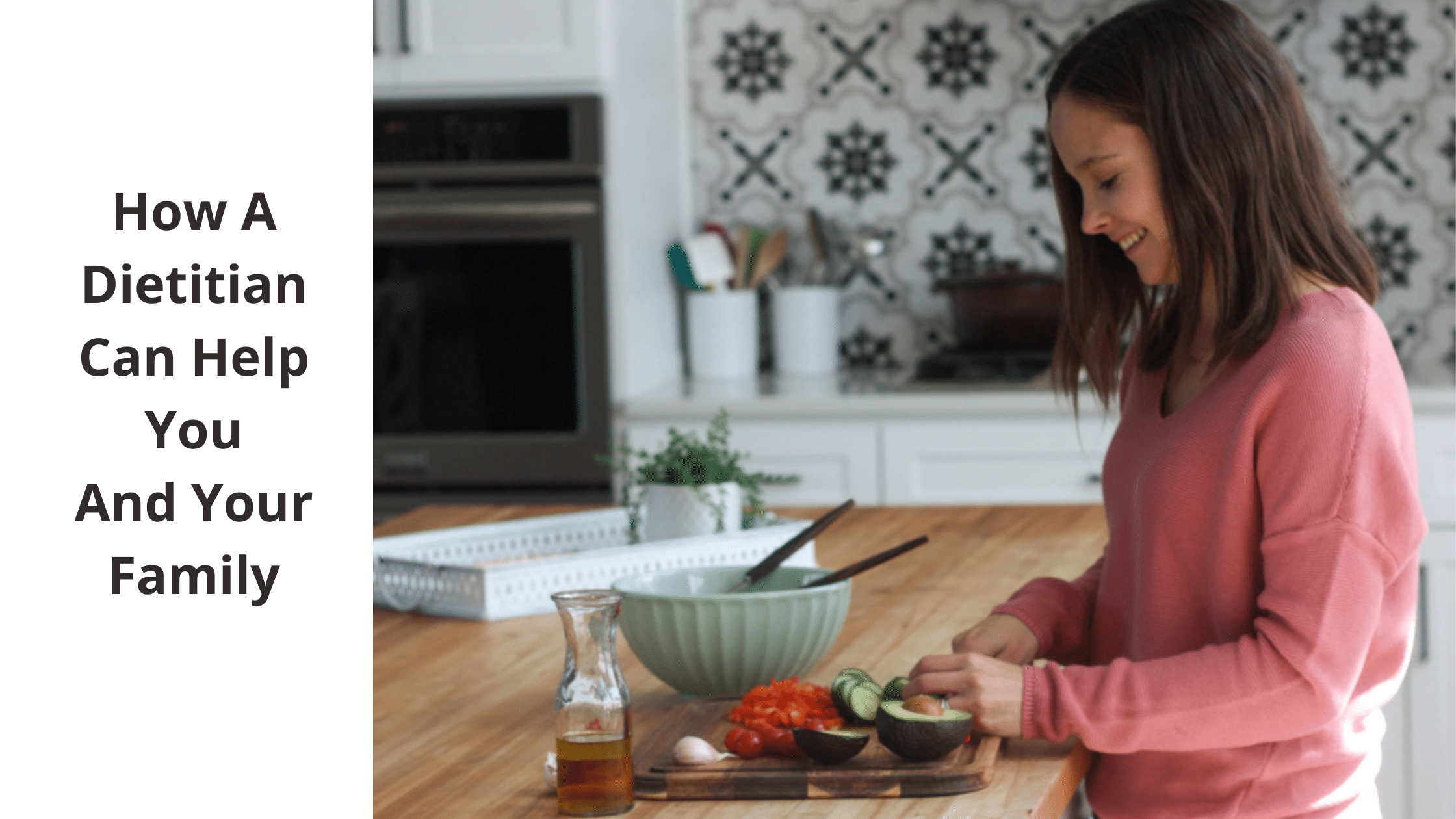 How a dietitian can help you and your family